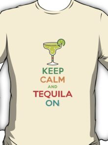 Keep Calm and Tequila On T-Shirt