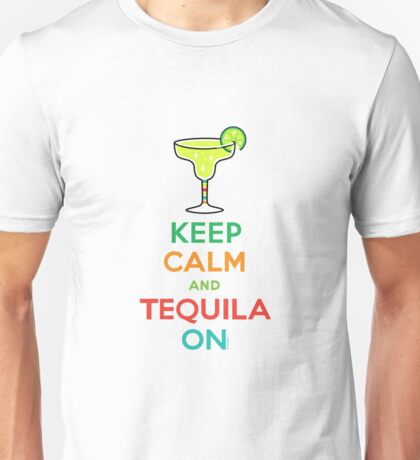 Keep Calm and Tequila On Unisex T-Shirt