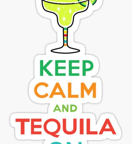 Keep Calm and Tequila On Sticker