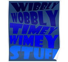 Wibbly wobbly timey wimey stuff Poster