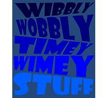 Wibbly wobbly timey wimey stuff Photographic Print