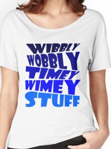 Wibbly wobbly timey wimey stuff Women's Relaxed Fit T-Shirt