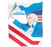 Enough is Enough - Bernie 2016  Poster/T-Shirt Poster