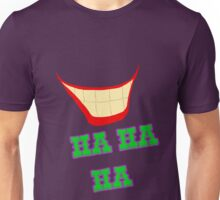 HA HA HA - The Joker Unisex T-Shirt