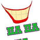 HA HA HA - The Joker by Gabrielle Wilson