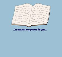 """Blades of Glory """"Let me put my poems in you…"""" Unisex T-Shirt"""