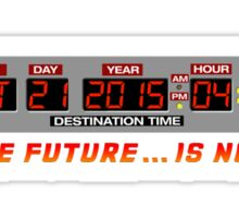 Back to the Future 2 - The Future is Now - Time Circuits 2015 Sticker