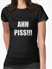 Ahh Piss!!! Womens Fitted T-Shirt