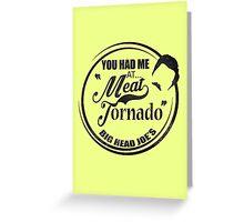 Ron swanson , Meat tornado Greeting Card