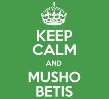 Keep Calm & Musho Betis by SALSAMAN