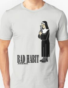Bad Habits T-Shirt