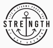 Life's Storms Prove the Strength of our Anchors  by © Rachel La Bianca Designs