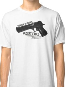 'Weapon of Choice - Desert Eagle' Classic T-Shirt