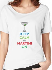 Keep Calm and Martini On Women's Relaxed Fit T-Shirt