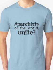 Anarchists of the world, unite! T-Shirt