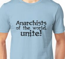Anarchists of the world, unite! Unisex T-Shirt