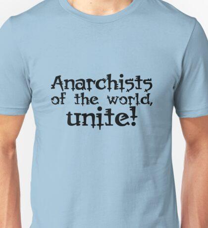 Anarchists of the world, unite! Unisex T-Shirt