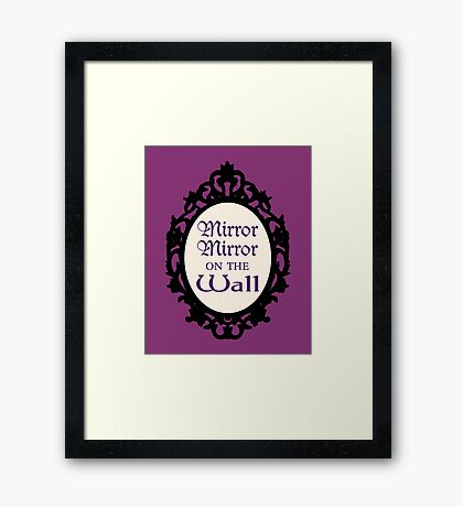 Once Upon a Time - Mirror Mirror On the Wall Framed Print