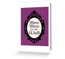 Once Upon a Time - Mirror Mirror On the Wall Greeting Card