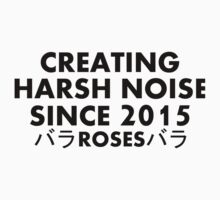 ROSES - CREATING HARSH NOISE SINCE 2015 Baby Tee