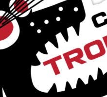 Here Comes Trouble 5 Sticker