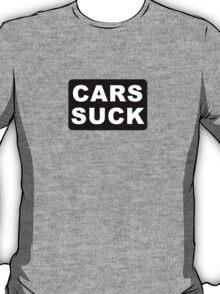 CARS SUCK T-Shirt