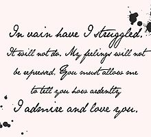 Mr Darcy Proposal Quote - Pride and Prejudice by Jane Austen by SaraduJour