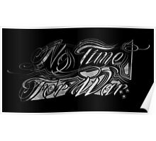 No Time For War Grunge White Poster
