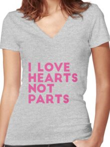 I Love Hearts Not Parts Women's Fitted V-Neck T-Shirt
