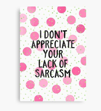 Lack of sarcasm Canvas Print