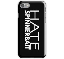 Hate Spinnerbait (White Text) iPhone Case/Skin