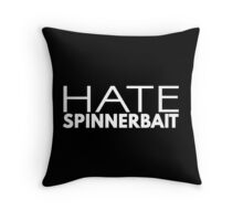 Hate Spinnerbait (White Text) Throw Pillow