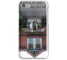Hello UP THERE!! Friends and relatives in Europe & USA. iPhone Case/Skin