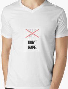 Don't rape. Mens V-Neck T-Shirt
