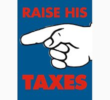 Raise His Taxes Unisex T-Shirt