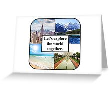 Let's Explore the World Together Greeting Card