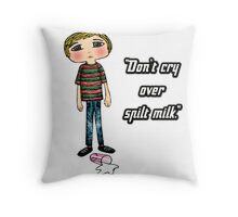 Don't cry over spilt milk Throw Pillow