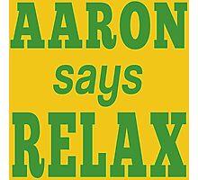 AARON says RELAX Photographic Print