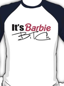 its barbie  T-Shirt