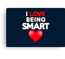 I love being smart Canvas Print