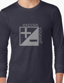 Expose Yourself Long Sleeve T-Shirt