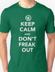 Keep Calm And Don't Freak Out Unisex T-Shirt