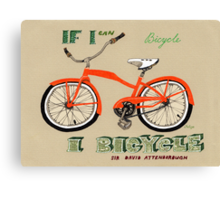 If I Can Bicycle, I Bicycle Canvas Print