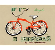 If I Can Bicycle, I Bicycle Photographic Print