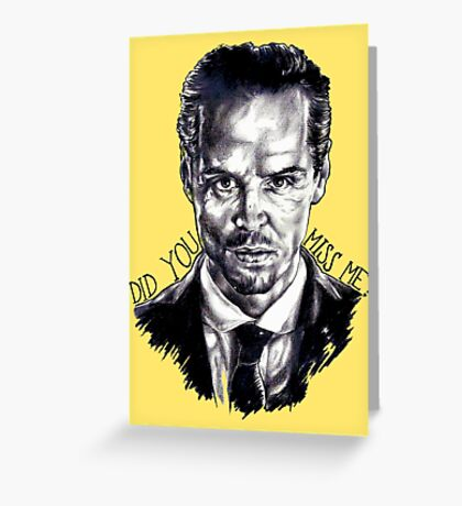 Did you miss me? (J. Moriarty) Greeting Card