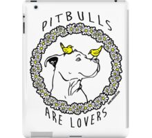 PIT BULLS ARE LOVERS iPad Case/Skin