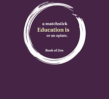 Inspirational Zen Education Quote T-Shirt