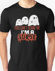 You Can't Scare Me I'm A Nurse T-Shirt