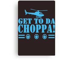 Get-To-Da-Choppa-T-Shirt-Funny-Predator-Arnie-Army-Style Canvas Print