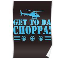 Get-To-Da-Choppa-T-Shirt-Funny-Predator-Arnie-Army-Style Poster